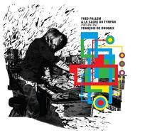 Fred Pallem et le Sacre du tympan présentent François de Roubaix | Pallem, Fred (1973-....). Chef d'orchestre. Musicien. Guitare. Instrument électronique - non spécifié