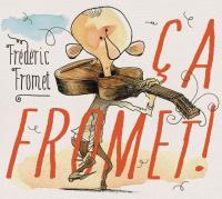 Ca Fromet ! Frédéric Fromet, comp., chant, guitare orchestré par les Ogres de Barback