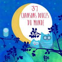 37 chansons douces du monde / Françoise Tenier, compilateur |
