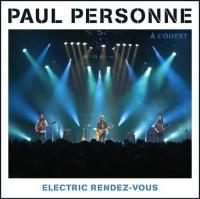 Electric rendez-vous à l'ouest Paul Personne, guitare, chant