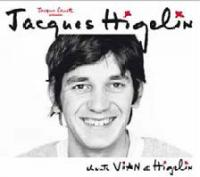 Jacques Higelin chante Vian et Higelin |