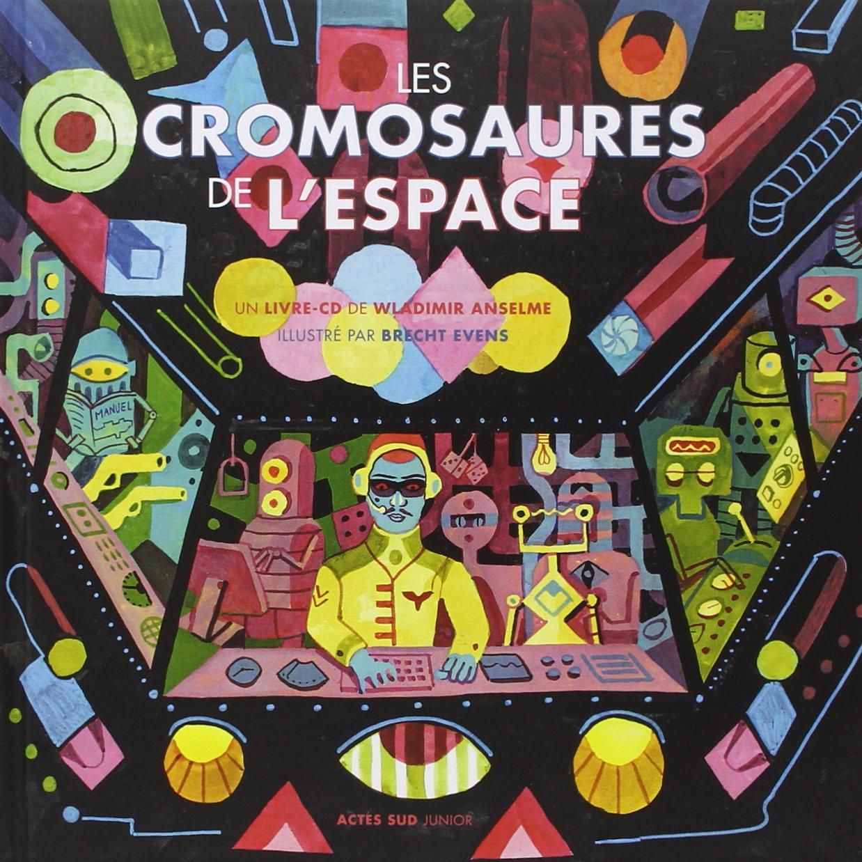 Les cromosaures de l'espace / Wladimir Anselme, comp., réal. & narr. |
