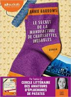 Le secret de la manufacture de chaussettes inusables | Annie Barrows (1962-....). Auteur