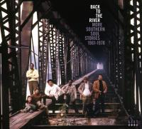 BACK TO THE RIVER : more southern soul stories, 1961-1978   Smith, Helen