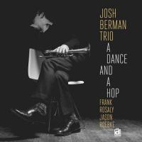 A dance and a hop Josh Berman, comp., cornet Jason Roebke, contrebasse Frank Rosaly, batterie