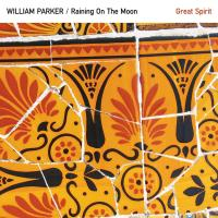 Great spirit William Parker, contrebasse Raining On The Moon, ensemble instrumental