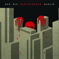 Bad neighbor |  MED. Chanteur