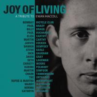 JOY OF LIVING : a tribute to Ewan MacColl | MacColl, Ewan