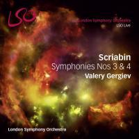 Symphonies n°3 & 4 Alexandre Scriabine, comp. London Symphony Orchestra ; Valery Gergiev, direction