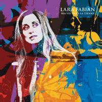 Ma vie dans la tienne | Fabian, Lara (1970-....) - pseud.