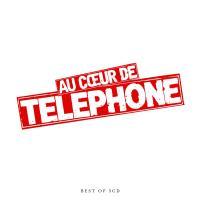 Au coeur de Téléphone best of 3CD Téléphone, groupe vocal et instrumental