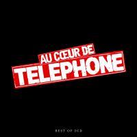 Au coeur de Téléphone : best of / Téléphone | Telephone. Musicien. Ens. voc. & instr.