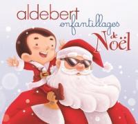 Enfantillages de Noël / Aldebert, chant | Aldebert (1973-....). Interprète