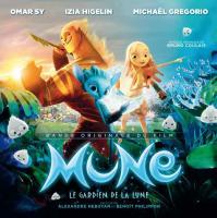 Mune, le gardien de la lune - Bruno Coulais : bande originale du film d'Alexandre Heboyan et Benoît Philippon |