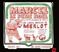 Marcel le Père Noël : et le livreur de pizza