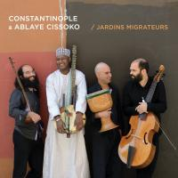 Jardins migrateurs Ablaye Cissoko, kora, chant Contantinople, ensemble vocal et instrumental
