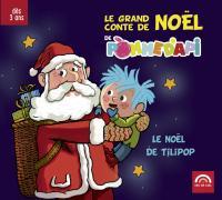 Le grand conte de Noël de Pomme d'Api : Le Noël de Tilipop / Valérie Cros, textes | Cros, Valérie. Auteur