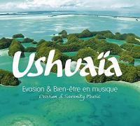 Ushuaïa : évasion & bien-être en musique   Dri, Nicolas. Compositeur