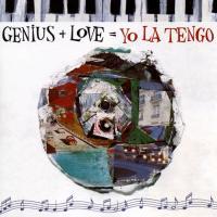 Genius + love = Yo La Tengo |