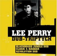 Dub-triptych Blackboard jungle dub, Cloak & dagger, Revolution dub