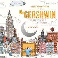 Mr Gershwin, les gratte-ciels de la musique | Morgenstern, Susie. Auteur