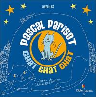 Chat chat chat : livre + CD | Pascal Parisot (1963-....). Auteur