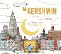 Mr Gershwin les grattes-ciels de la musique Susie Morgenstern, textes & réc.
