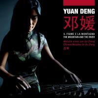 Il Fiume e la montagna - The mountain and the river : chinese melodies for gu zheng / Yuan Deng, guzheng | Yuan Deng. Interprète