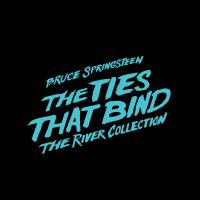 TIES THAT BIND (THE) : the river collection | Springsteen, Bruce