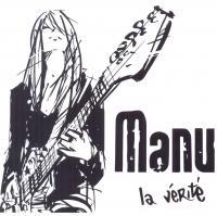Vérité (La) / Manu, comp., chant, guit.    Manu