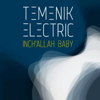 Inch'allah baby Temenik Electric, groupe voc. et instr.