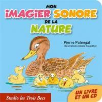 Mon imagier sonore de la nature | Pierre Palengat.
