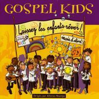 Laissez les enfants rêver / Gospel Kids, ens. voc.   Gospel Kids (Les). Interprète