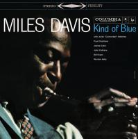 "Kind of blue Miles Davis, trompette John Coltrane, saxophone Julian ""Cannonball"" Adderley, saxophone alto Bill Evans, piano... [et al.]"