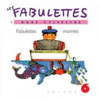 Les Fabulettes , vol.6 : fabulettes marines / Anne Sylvestre | Sylvestre, Anne (1934-....)