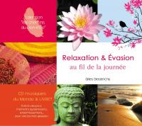 Relaxation et évasion au fil de la journée / Gilles Diederichs, mus. | Diederichs, Gilles. Compositeur
