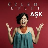 Ask Ozlem Bulut, chant