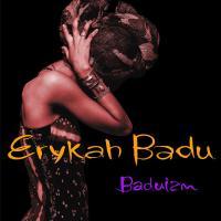 Baduizm / Erykah Badu   Badu, Erykah (1971-....). Interprète