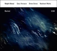 Quiver Ralph Alessi, trompette Nasheet Waits, batterie Drew Gress, contrebasse Gary Versace, piano