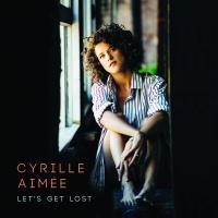 Let's get lost / Cyrille Aimée, chant | Aimée, Cyrille. Chanteur. Chant