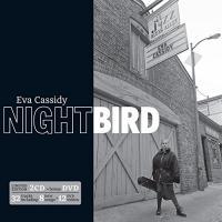 Nightbird / Eva Cassidy | Cassidy, Eva (2 février 1963, Washington DC - 2 novembre 1996, Bowie, Maryland)