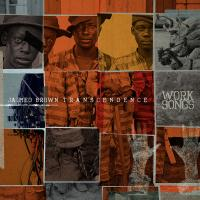 TRANSCENDENCE : work songs | Brown, Jaimeo