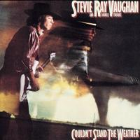 Couldn't stand the weather Stevie Ray Vaughan and double trouble, groupe voc. et instr. Stevie Ray Vaughan, guitare électrique, chant Double Trouble, groupe instrumental