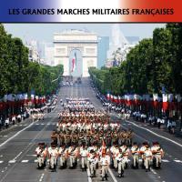 Grandes marches militaires françaises (Les)