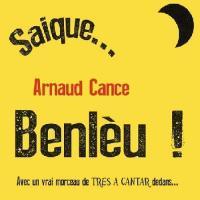 Saique... Benlèu ! | Cance, Arnaud