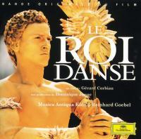 Roi danse (Le) : bande originale du film de Gérard Corbiau | Lully,, Jean-Baptiste (1632-1687). Compositeur