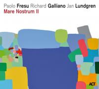Mare nostrum II Paolo Fresu, trompette, flugelhorn Richard Galliano, accordéon Jan Lundgren, piano