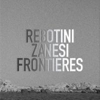 Frontières / Arnaud Rebotini, Christian Zanesi, prod. | Rebotini, Arnaud. Producteur. Arr.
