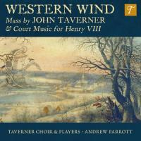 Western winds : mass by John Taverner & court music for Henry VIII | Taverner, John. Compositeur