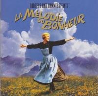 La Mélodie du bonheur : bande originale du film de Robert Wise = The sound of music / Richard Rodgers | Rodgers, Richard (1902-1979) - Compos.